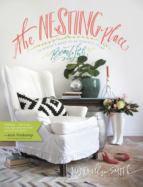 The Nesting Place - It Doesn't Have to be Perfect to be Beautiful
