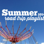 summer 2014 roadtrip playlist