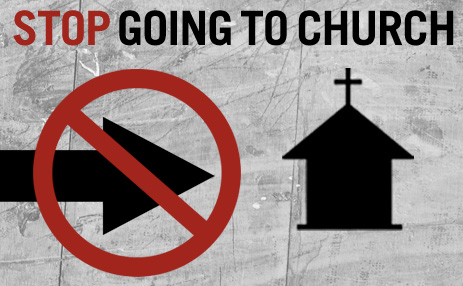 stop_going_to_church