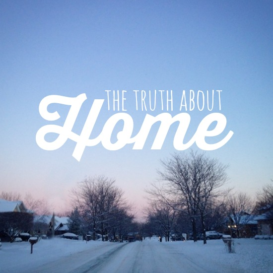 the truth about home